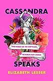 Cassandra Speaks: When Women Are the