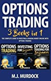 img - for Options Trading: 3 Books in 1 - The Complete Guide to Investing & Making Money Online With Options Trading (Trading, Options Trading, Stocks) book / textbook / text book