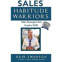 Sales Habitude Warriors: Sales Strategies that Lead to YES!