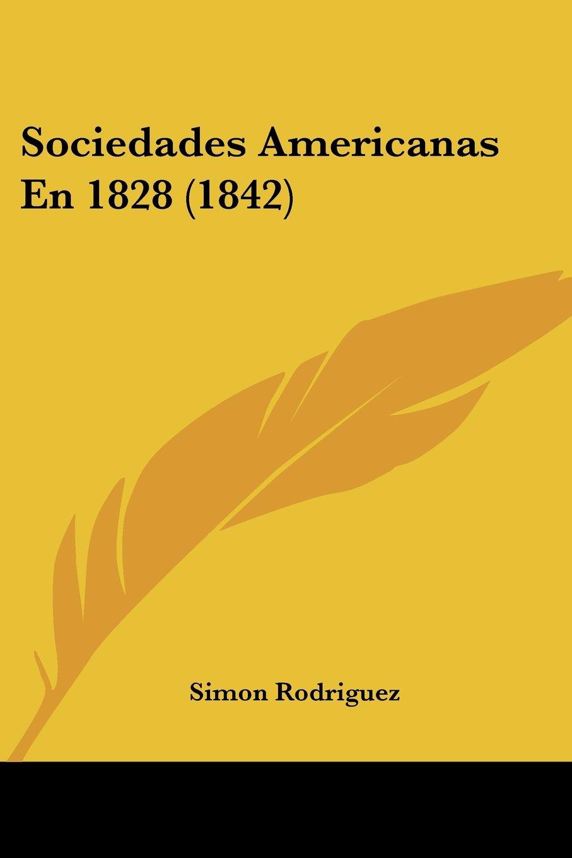 Sociedades Americanas En 1828 (1842) (Spanish Edition) pdf