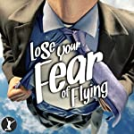 Lose Your Fear of Flying |  Sobaca Limited