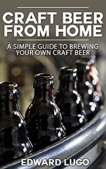 Craft beer from home a simple guide to brewing your own for How to brew your own craft beer