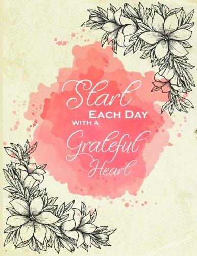 Start Each Day with a Grateful Heart: Bullet Journal Dot Grid, Notebook Dotted Grid, Minimalist Planner: Bullet Journal and Sketch Book Diary for ... Notebook XL 8.5x11 (Notebooks and Journals)