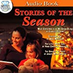 Stories of the Season | Charles Dickens,Anna Morrison,Hans Christian Andersen,Joseph Mills Hanson