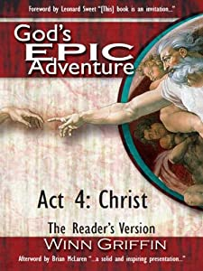 God's EPIC Adventure | Act 4 | Christ (The Reader's Version)
