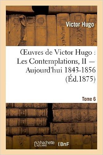 Livres gratuits en ligne Oeuvres de Victor Hugo. Poésie.Tome 6. Les Contemplations, II Aujourd'hui 1843-1856 epub pdf