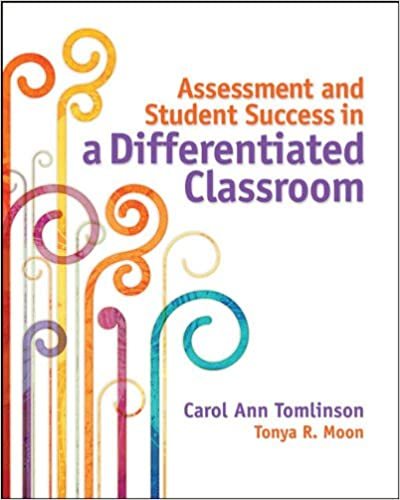 Assessment And Student Success In A Differentiated Classroom Carol