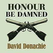 Honour be Damned | David Donachie