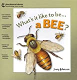 What's It Like to Be a Bee?, Jinny Johnson, 162243045X