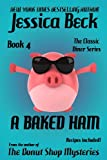 A Baked Ham (The Classic Diner Mystery Series Book 4)