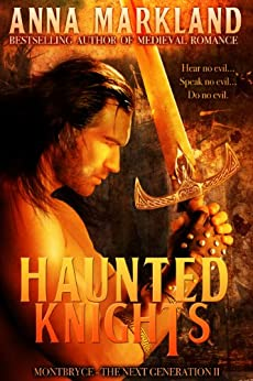 Haunted Knights (Montbryce~The Next Generation Medieval Romance Series Book 2) by [Markland, Anna]