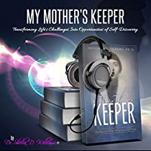 My Mother's Keeper Audiobook by Sheila D. Williams PhD Narrated by Dr. Sheila D. Williams