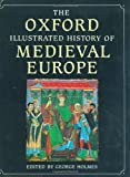 The Oxford Illustrated History of Medieval Europe (Oxford Illustrated Histories)