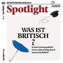 Spotlight Audio - What does it mean to be British? 9/2017: Englisch lernen Audio - Was ist britisch? Hörbuch von  div. Gesprochen von:  div.