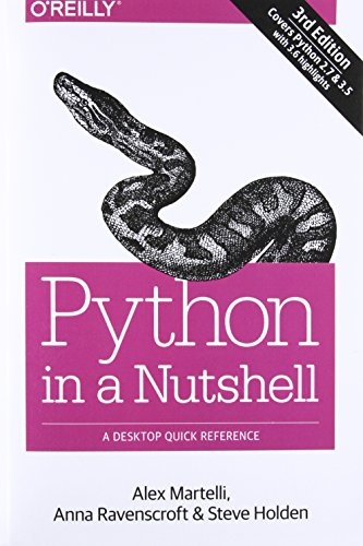 Python in a Nutshell: A Desktop Quick Reference by O Reilly Media