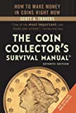 The Coin Collector's Survival Manual, Scott A. Travers, 0375723390