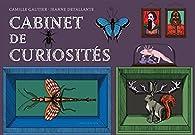 Cabinet de curiosités par Camille Gautier