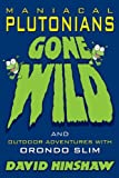 Maniacal Plutonians Gone Wild, David Hinshaw, 1434371441