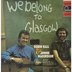 Robin Hall And Jimmie Macgregor We Belong To Glasgow