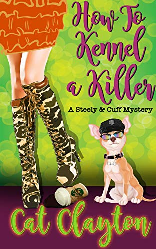 How to Kennel a Killer: A Steely & Cuff Mystery by [Clayton, Cat]