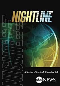 ABC News Nightline A Matter of Choice?  Episodes 1-5