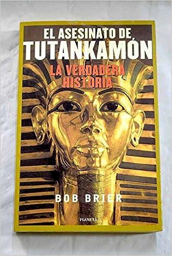 Book El Asesinato de Tutankamon: La Verdadera Historia (Coleccion Documento) (Spanish Edition)
