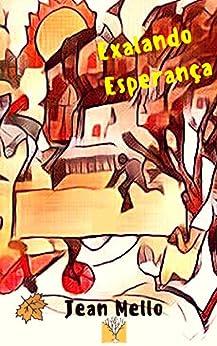 Exalando Esperança (Portuguese Edition) by [Mello, Jean]