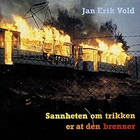 Jan Erik Vold Sannheten Om Trikken Er At Den Brenner