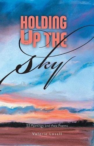 Holding Up the Sky: 33 Paintings and their Poems