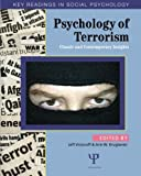 Psychology of Terrorism: Classic and Contemporary Insights (Key Readings in Social Psychology)