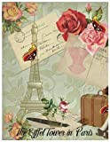 The Eiffel Tower in Paris: Eiffel Tower Notebook  (Composition Book Journal) (8.5 X 11 Large)(110 Pages)