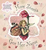 How Zinnia Got Her Name, Cicely Mary Barker, 0723253587