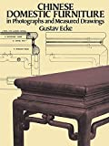 Chinese Domestic Furniture in Photographs and Measured Drawings, Gustav Ecke, 0486251713