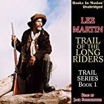 Trail of the Long Riders: Trail Series, Book 1 | Lee Martin