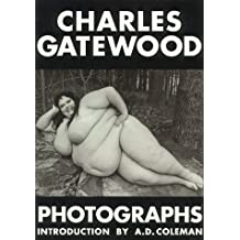 Charles Gatewood Photographs: The Body and Beyond by C. Gatewood (1993-11-30)