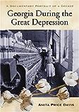 Georgia During the Great Depression, Anita Price Davis, 0786433957