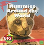 Mummies Around the World, Anna Claybourne, 1429655232