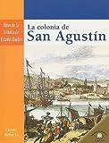 img - for La Colonia de San Agustin (Hitos de la Historia de Estados Unidos (Paperback)) (Spanish Edition) book / textbook / text book