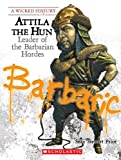 img - for Attila the Hun: Leader of the Barbarian Hordes (Wicked History) book / textbook / text book