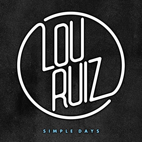 Amazon.com: Simple Days: Lou Ruiz: MP3 Downloads