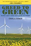 Greed to Green, Charles Derber, 1594518122