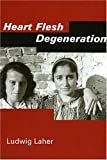 Heart Flesh Degeneration, Ludwig Laher, 1572411503