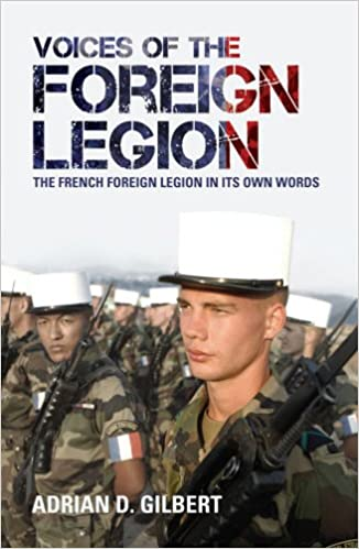 Descargar Por Utorrent Voices Of The Foreign Legion: The French Foreign Legion In Its Own Words De Epub A Mobi