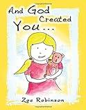 And God Created You, Zoe Robinson, 1463427727