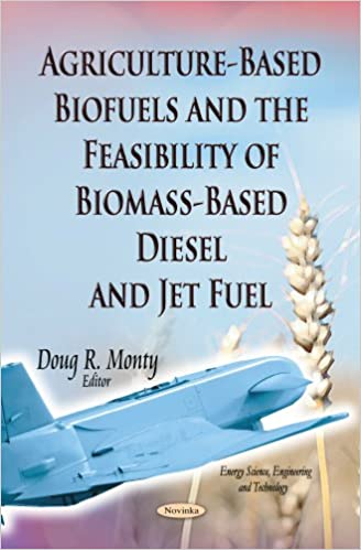 Buy Agriculture-Based Biofuels & the Feasibility of Biomass