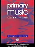Primary Music : Later Years, Young, Susan, 0750706465