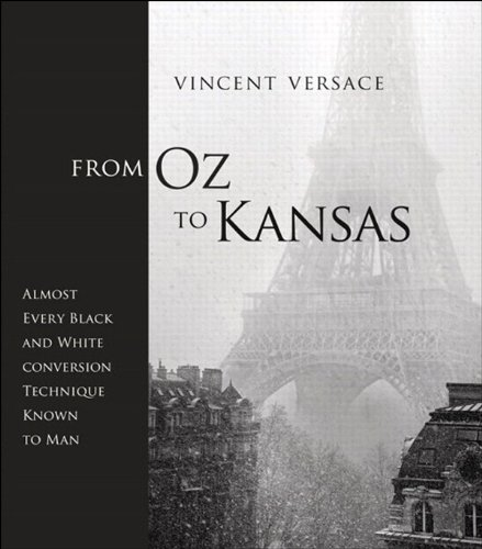Download From Oz to Kansas: Almost Every Black and White Conversion Technique Known to Man (Voices That Matter) Pdf
