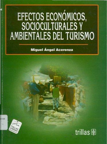 Download Efectos Economicos Socioculturales Y Ambientales Del Turismo/ Social Culture Economic Effects And the Environment of Tourism (Spanish Edition) ebook