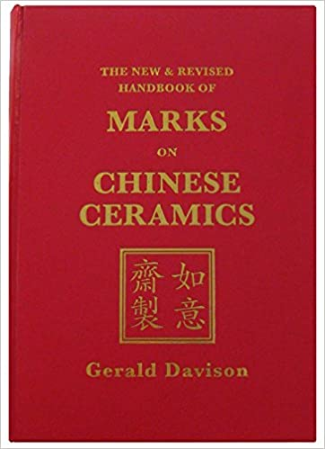 The New And Revised Handbook Of Marks On Chinese Ceramics Gerald