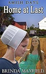 Amish Days: Home at Last: A Hollybrook Amish Romance (Faith's Story Book 3)